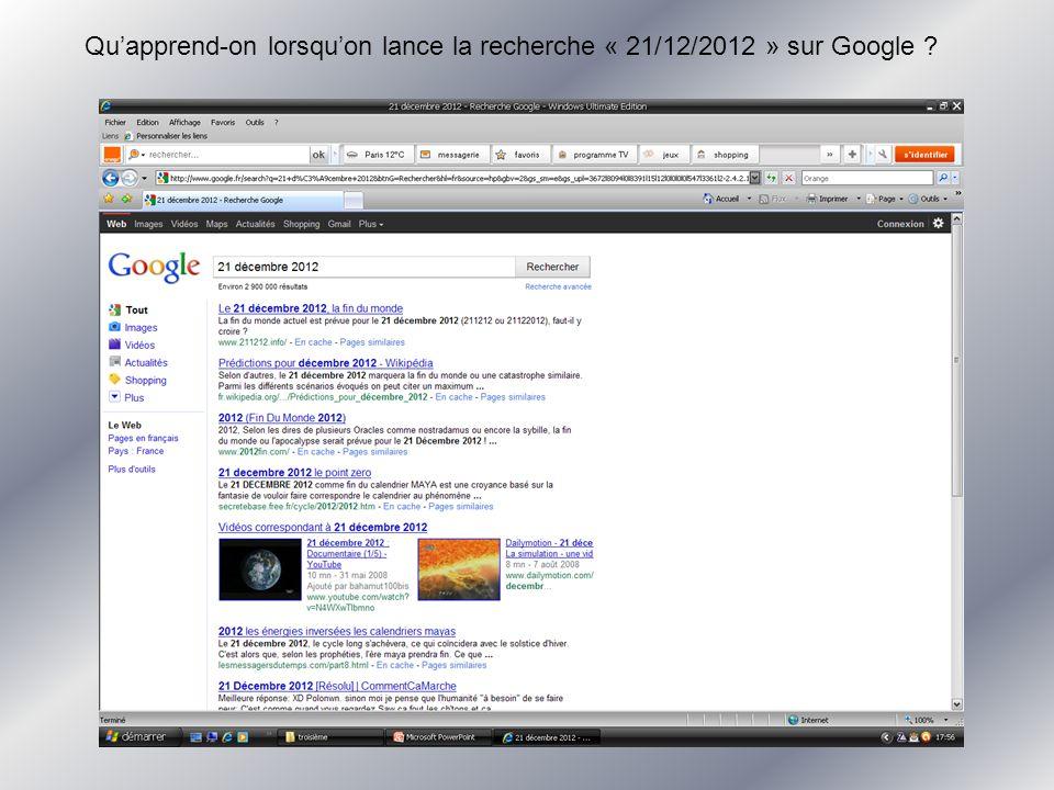 Quapprend-on lorsquon lance la recherche « 21/12/2012 » sur Google