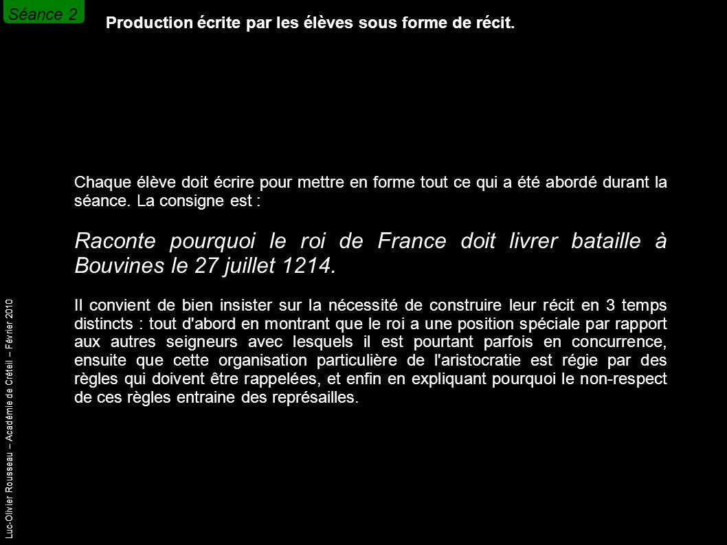 Luc-Olivier Rousseau – Académie de Créteil – Février 2010 Production écrite par les élèves sous forme de récit.