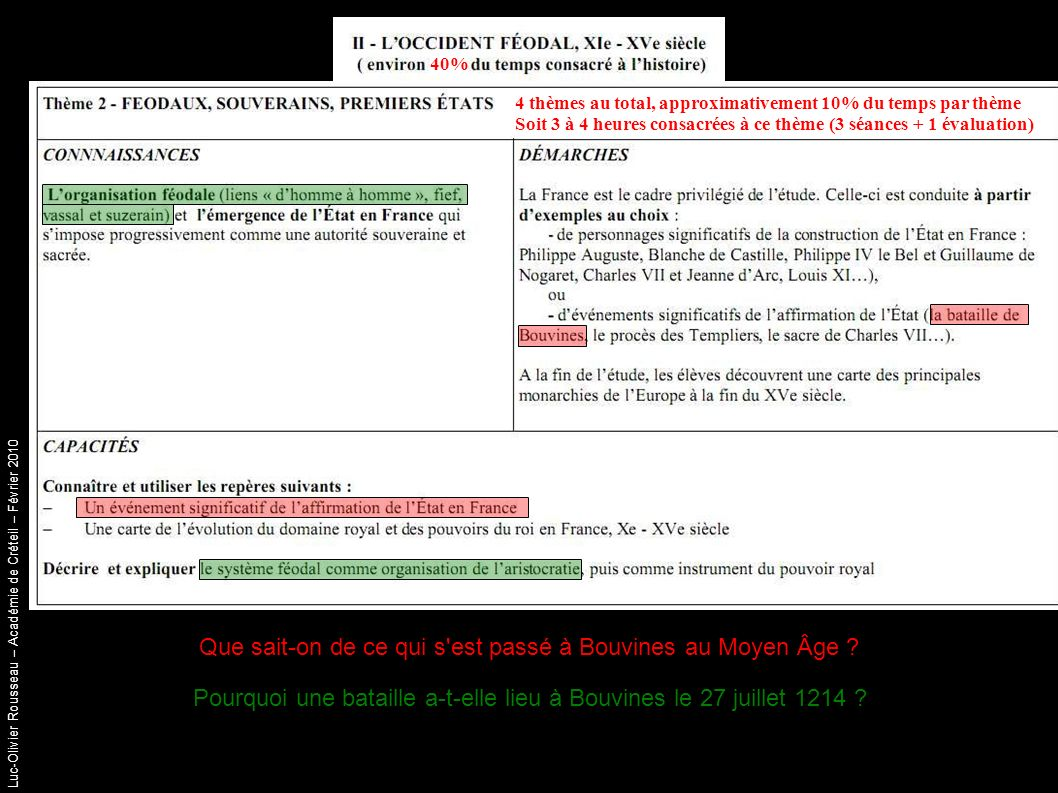 Luc-Olivier Rousseau – Académie de Créteil – Février 2010 Que sait-on de ce qui s est passé à Bouvines au Moyen Âge .