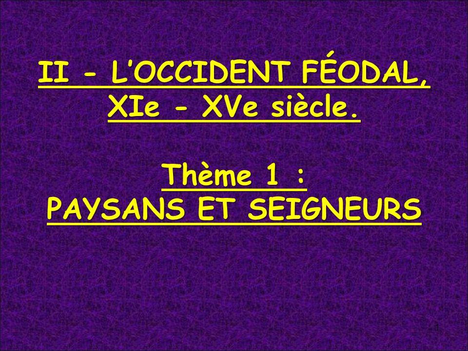 II - LOCCIDENT FÉODAL, XIe - XVe siècle. Thème 1 : PAYSANS ET SEIGNEURS 1