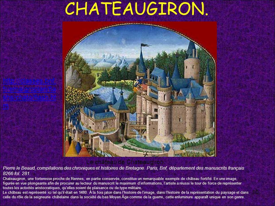 CHATEAUGIRON. 10 Cette enluminure représente le siège de la forteresse de Chateaugiron par Louis d'Anjou et Du Guesclin, pendant la guerre de Cent Ans