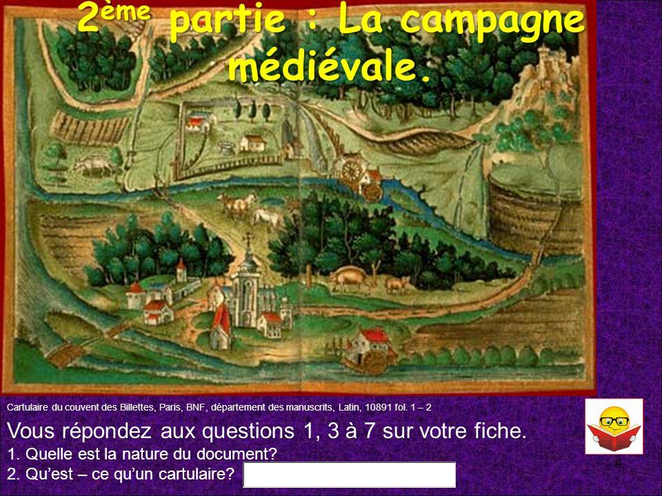 2 ème partie : La campagne médiévale. 4 Cartulaire du couvent des Billettes, Paris, BNF, département des manuscrits, Latin, 10891 fol. 1 – 2 Vous répo