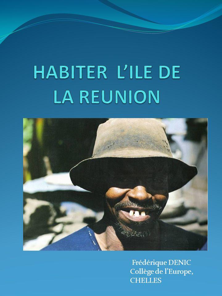 TRANSFORMER CERTAINES CONTRAINTES EN ATOUTS 3 1 hoo HABITER LILE DE LA REUNION CEST :