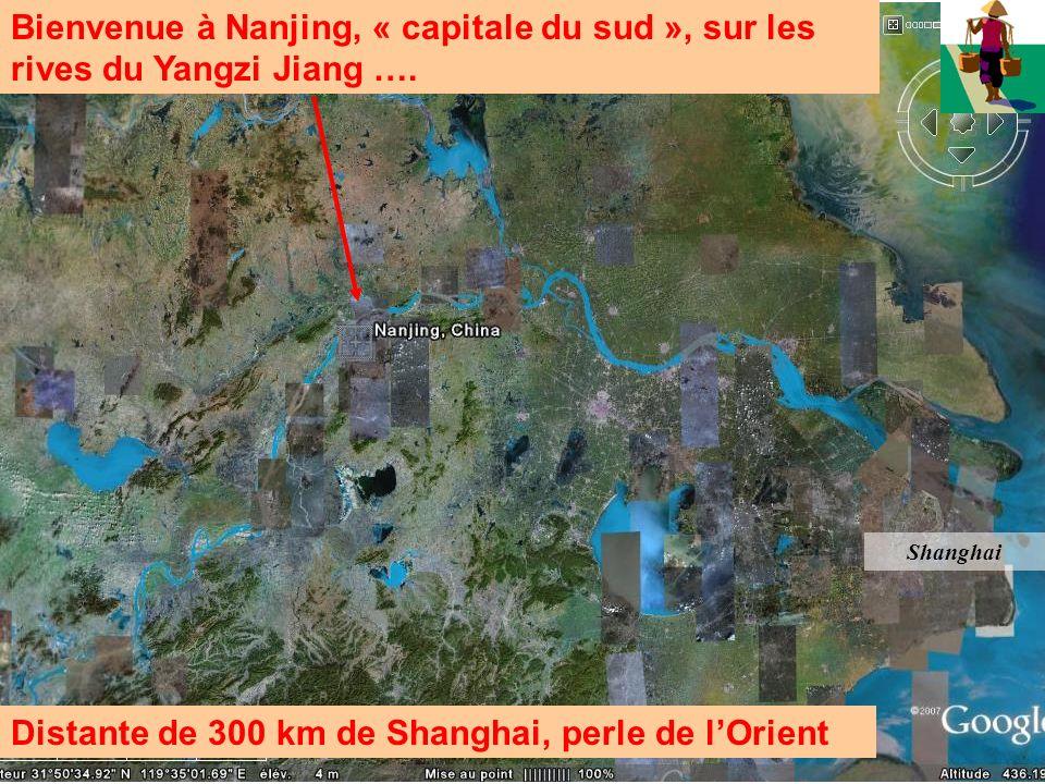 Bienvenue à Nanjing, « capitale du sud », sur les rives du Yangzi Jiang …. Distante de 300 km de Shanghai, perle de lOrient Shanghai