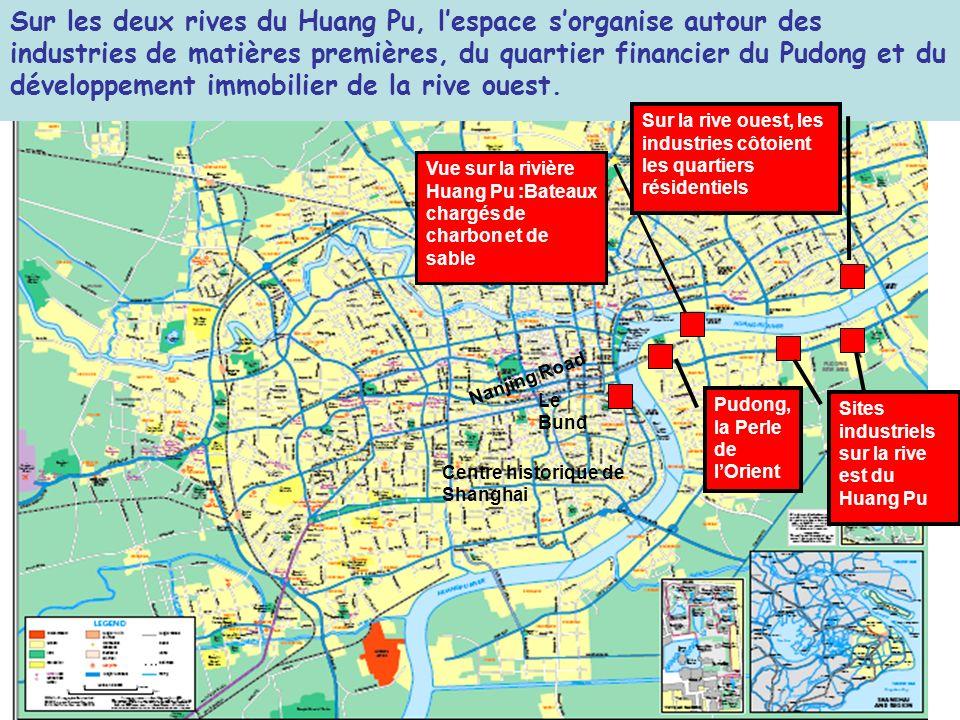 Sur les deux rives du Huang Pu, lespace sorganise autour des industries de matières premières, du quartier financier du Pudong et du développement imm