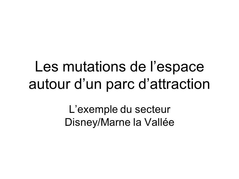 Les mutations de lespace autour dun parc dattraction Lexemple du secteur Disney/Marne la Vallée
