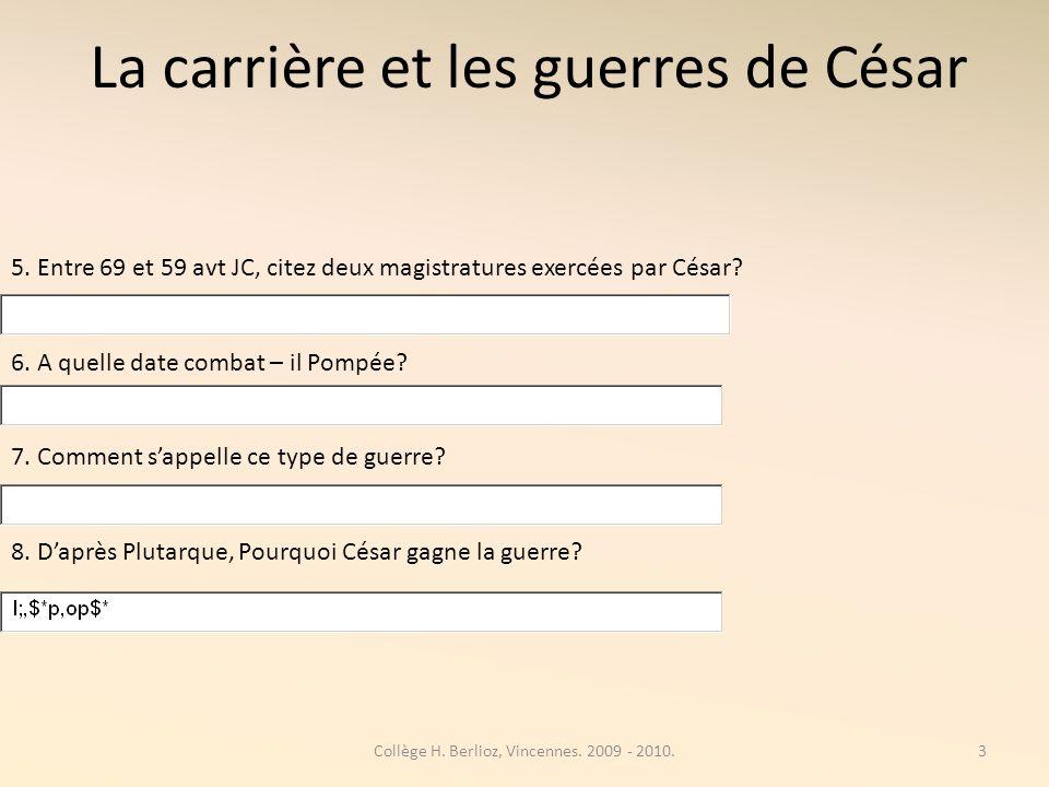 La carrière et les guerres de César 5.
