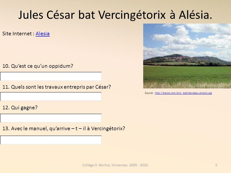 Jules César bat Vercingétorix à Alésia.