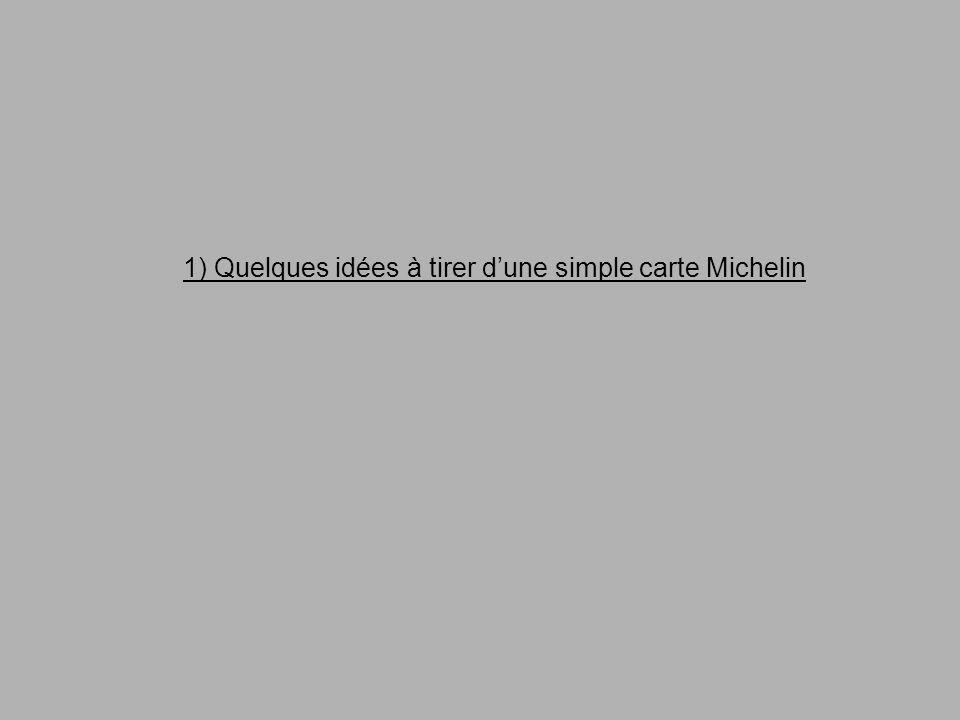 1) Quelques idées à tirer dune simple carte Michelin