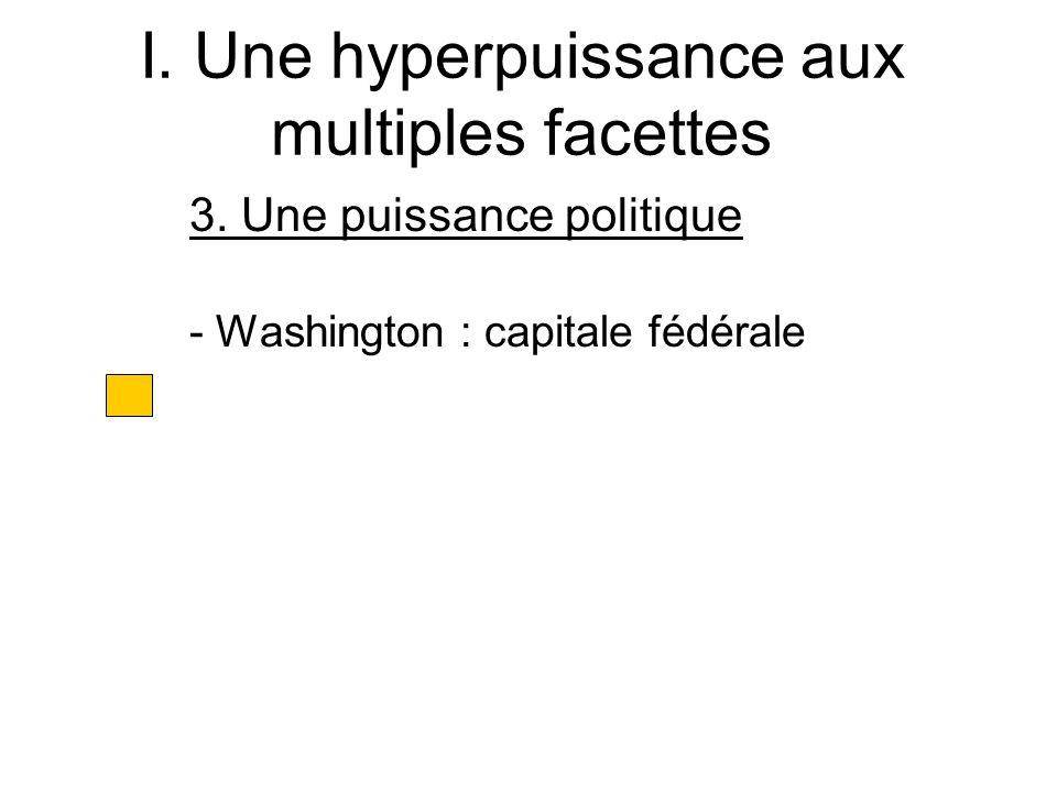 I. Une hyperpuissance aux multiples facettes 3. Une puissance politique -Washington : capitale fédérale