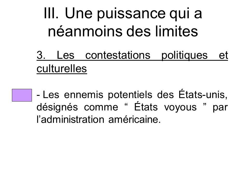 III. Une puissance qui a néanmoins des limites 3. Les contestations politiques et culturelles - Les ennemis potentiels des États-unis, désignés comme