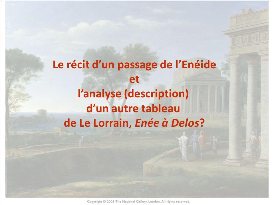 HISTOIRE DES ARTS Le récit dun passage de lEnéide et lanalyse (description) dun autre tableau de Le Lorrain, Enée à Delos?