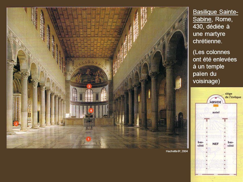 Basilique Sainte- Sabine, Rome, 430, dédiée à une martyre chrétienne. (Les colonnes ont été enlevées à un temple païen du voisinage) Hachette 6 e, 200