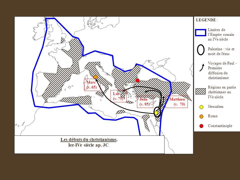 LEGENDE : Limites de lEmpire romain au IVe siècle Palestine : vie et mort de Jésus Voyages de Paul - Première diffusion du christianisme Régions en pa