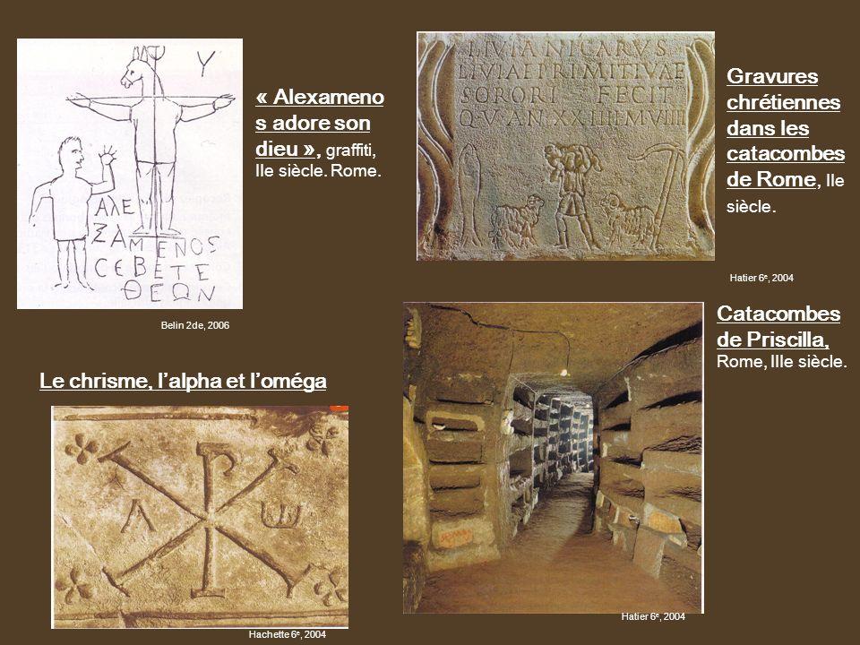 « Alexameno s adore son dieu », graffiti, IIe siècle. Rome. Gravures chrétiennes dans les catacombes de Rome, IIe siècle. Le chrisme, lalpha et loméga
