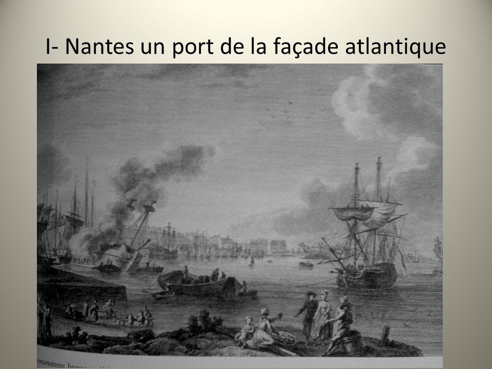I- Nantes un port de la façade atlantique