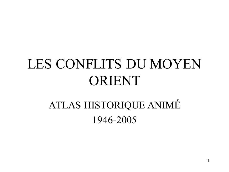 1 LES CONFLITS DU MOYEN ORIENT ATLAS HISTORIQUE ANIMÉ 1946-2005