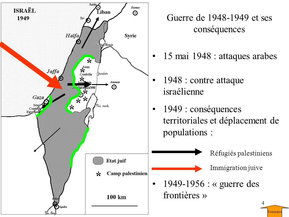 4 Guerre de 1948-1949 et ses conséquences 15 mai 1948 : attaques arabes 1948 : contre attaque israélienne 1949 : conséquences territoriales et déplace