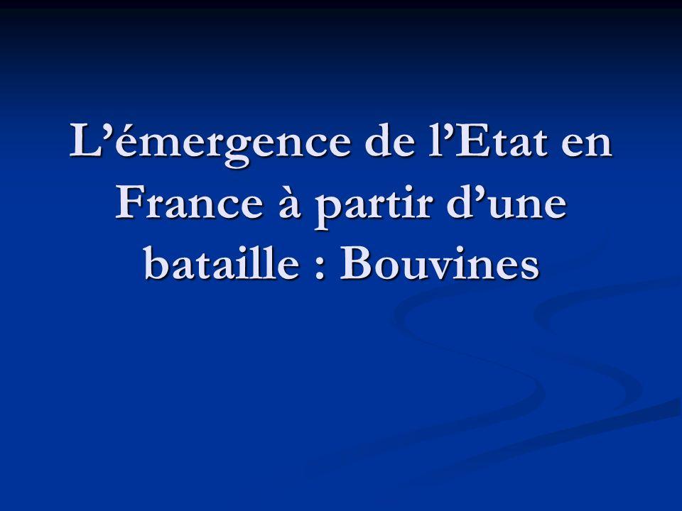 Lémergence de lEtat en France à partir dune bataille : Bouvines