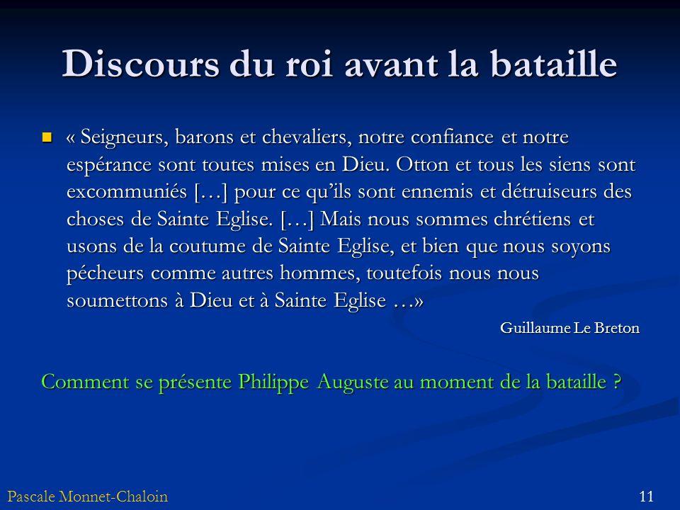11Pascale Monnet-Chaloin Discours du roi avant la bataille « Seigneurs, barons et chevaliers, notre confiance et notre espérance sont toutes mises en