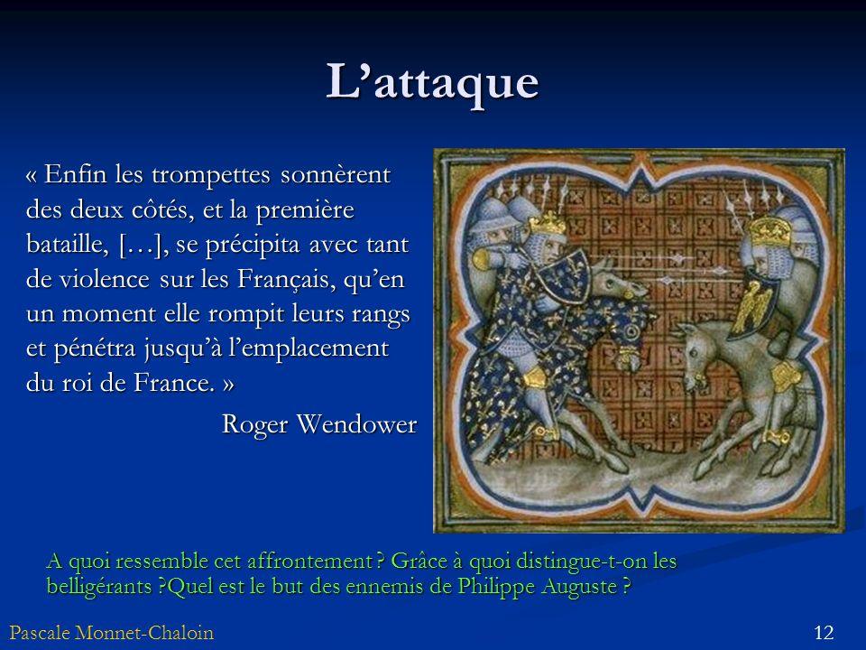 12Pascale Monnet-Chaloin Lattaque « Enfin les trompettes sonnèrent des deux côtés, et la première bataille, […], se précipita avec tant de violence su