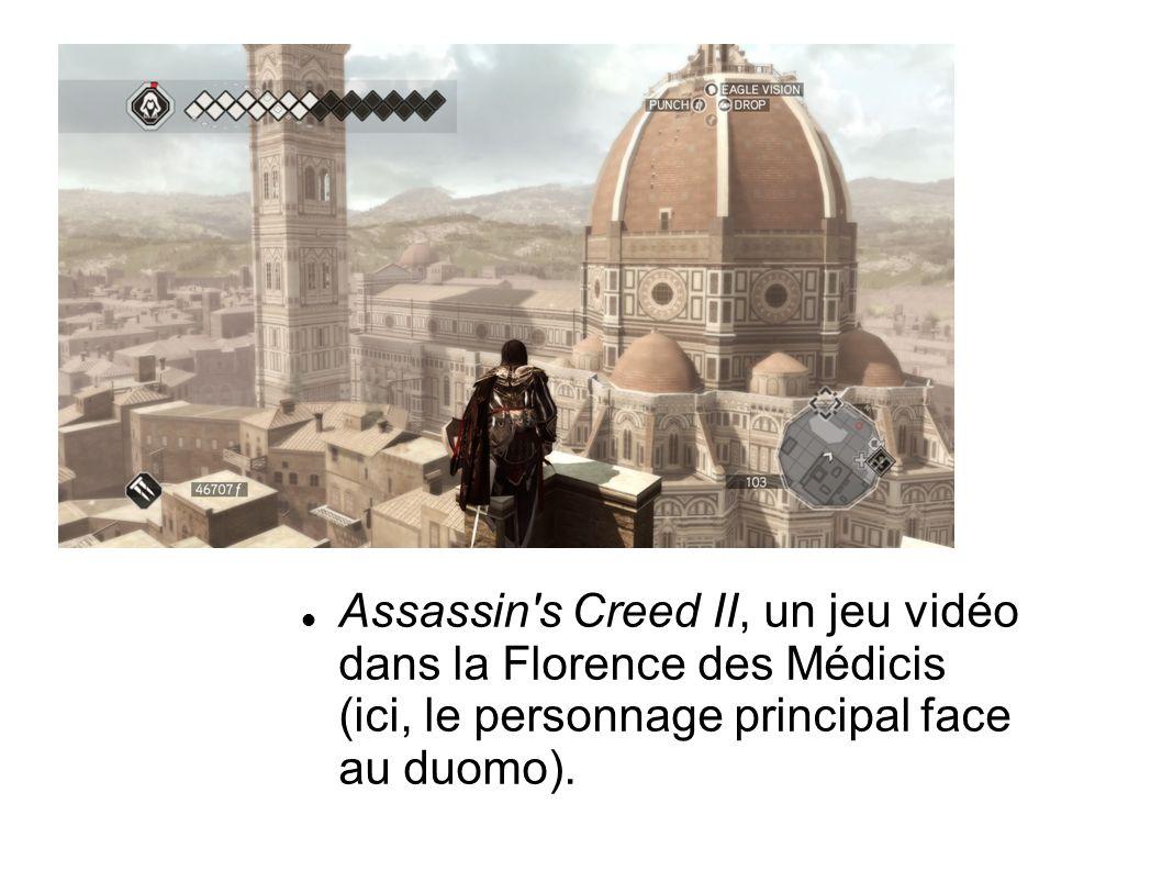 Assassin s Creed II, un jeu vidéo dans la Florence des Médicis (ici, le personnage principal face au duomo).