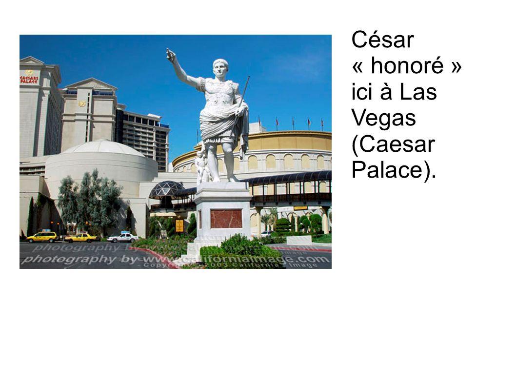César « honoré » ici à Las Vegas (Caesar Palace).