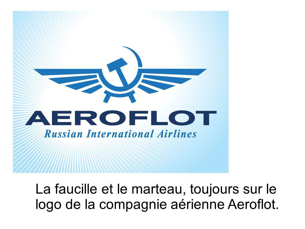 La faucille et le marteau, toujours sur le logo de la compagnie aérienne Aeroflot.