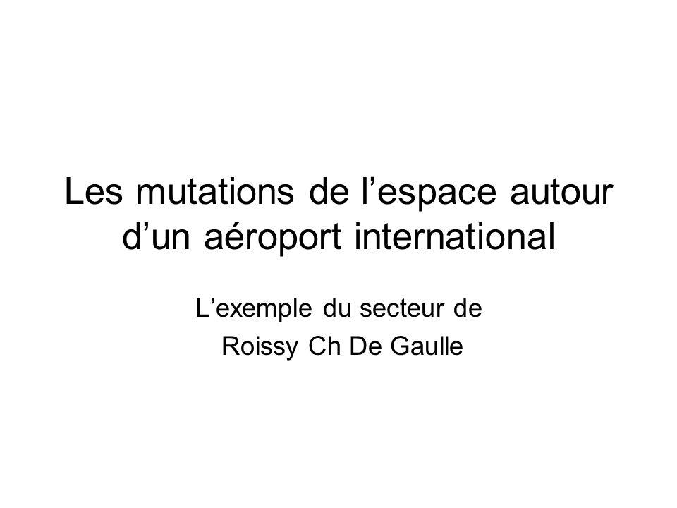 Les mutations de lespace autour dun aéroport international Lexemple du secteur de Roissy Ch De Gaulle