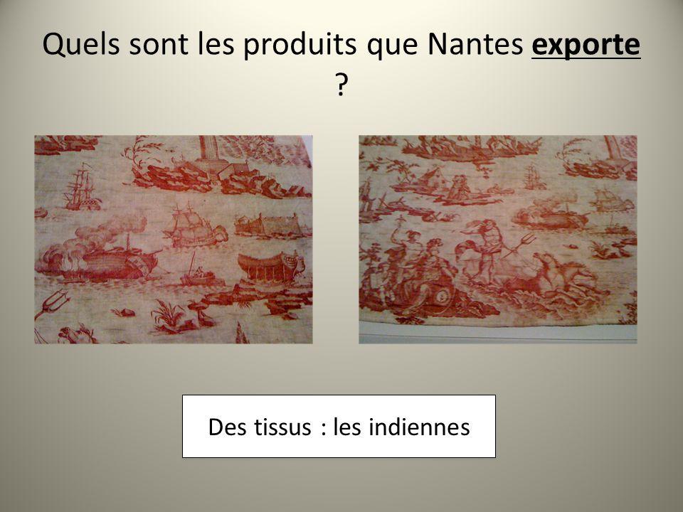 Dautres trafics dans le port de Nantes Le grand commerce de Nantes à la fin du XVIIe siècle était celui de la morue.