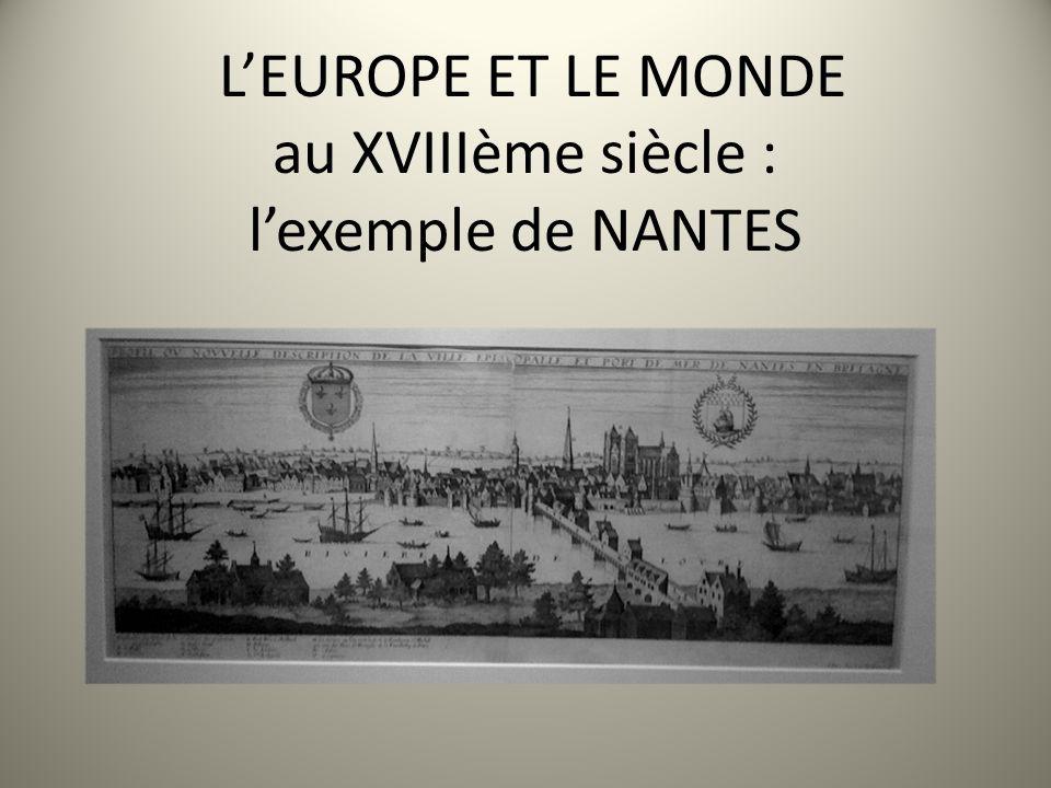 LEUROPE ET LE MONDE au XVIIIème siècle : lexemple de NANTES