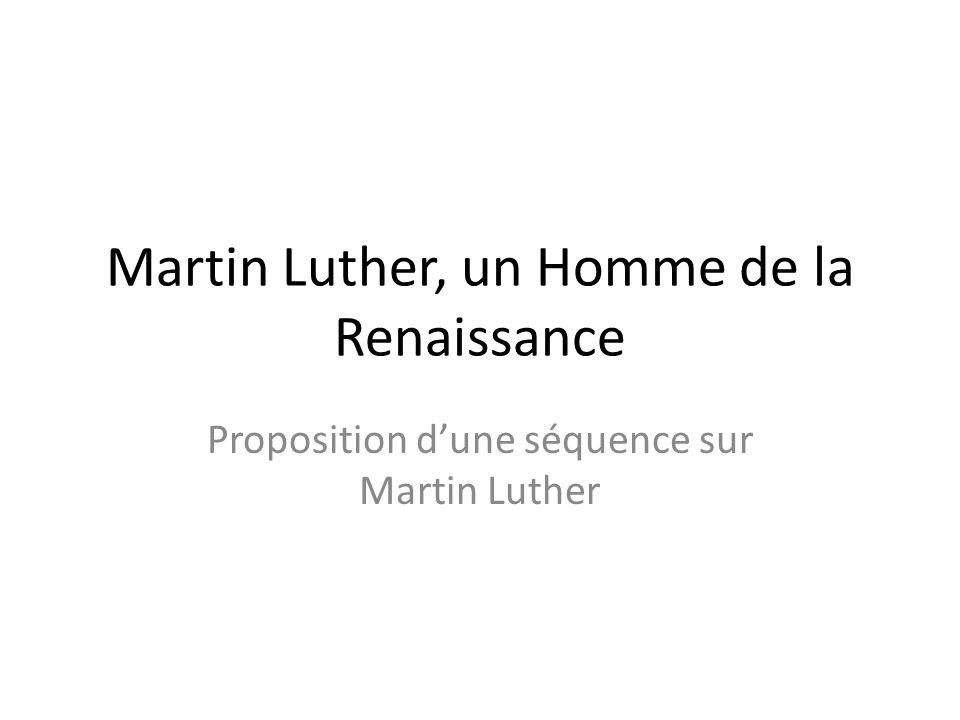 Martin Luther, un Homme de la Renaissance Proposition dune séquence sur Martin Luther