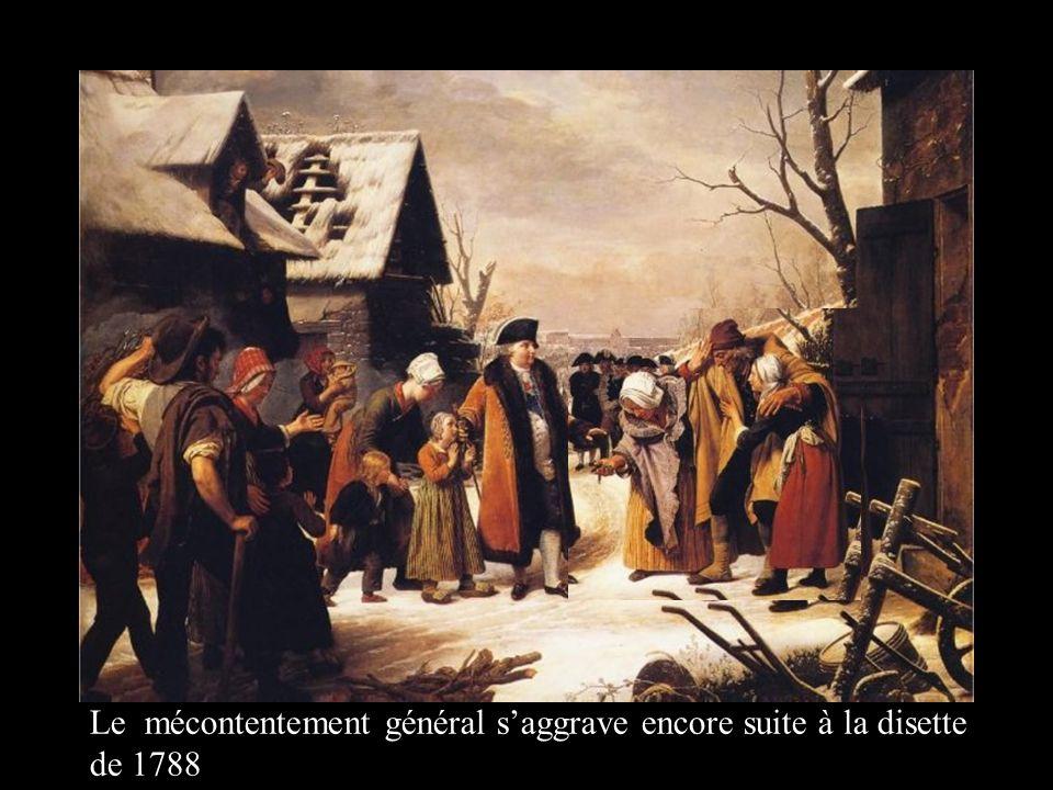 Le mécontentement général saggrave encore suite à la disette de 1788