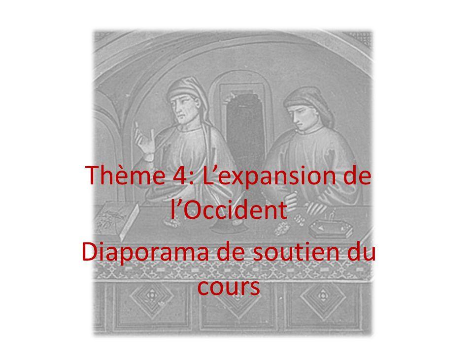 LOccident féodal Thème 4: Lexpansion de lOccident Diaporama de soutien du cours