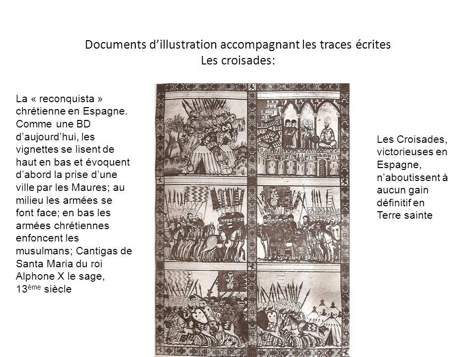Documents dillustration accompagnant les traces écrites Les croisades: La « reconquista » chrétienne en Espagne. Comme une BD daujourdhui, les vignett