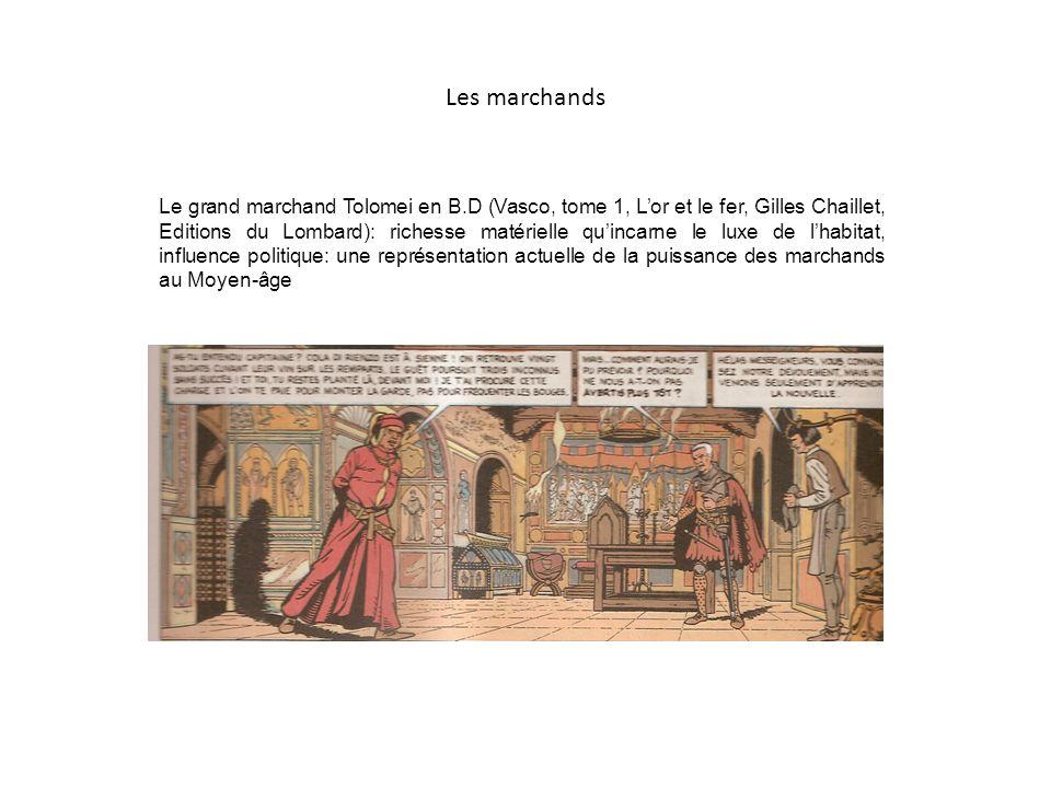 Les marchands Le grand marchand Tolomei en B.D (Vasco, tome 1, Lor et le fer, Gilles Chaillet, Editions du Lombard): richesse matérielle quincarne le