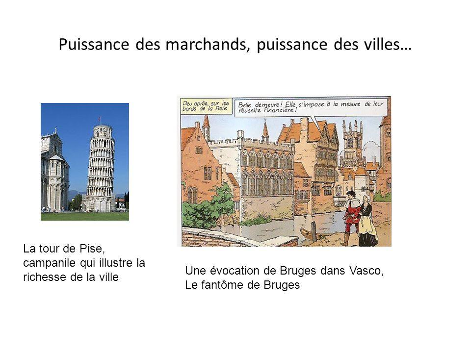 Puissance des marchands, puissance des villes… La tour de Pise, campanile qui illustre la richesse de la ville Une évocation de Bruges dans Vasco, Le