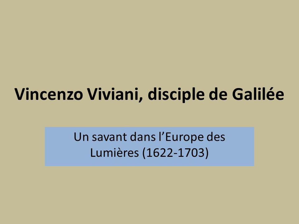 Vincenzo Viviani, disciple de Galilée Un savant dans lEurope des Lumières (1622-1703)