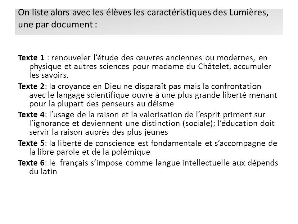 On liste alors avec les élèves les caractéristiques des Lumières, une par document : Texte 1 : renouveler létude des œuvres anciennes ou modernes, en