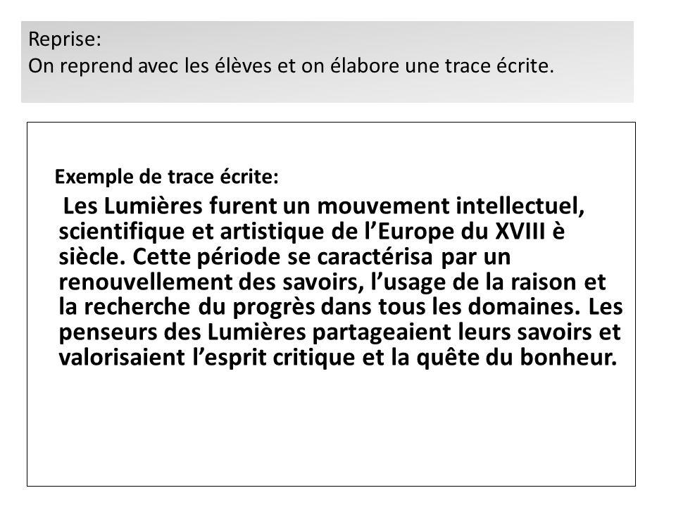 Exemple de trace écrite: Les Lumières furent un mouvement intellectuel, scientifique et artistique de lEurope du XVIII è siècle. Cette période se cara