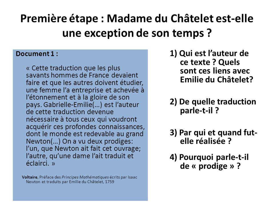 Première étape : Madame du Châtelet est-elle une exception de son temps ? Document 1 : « Cette traduction que les plus savants hommes de France devaie