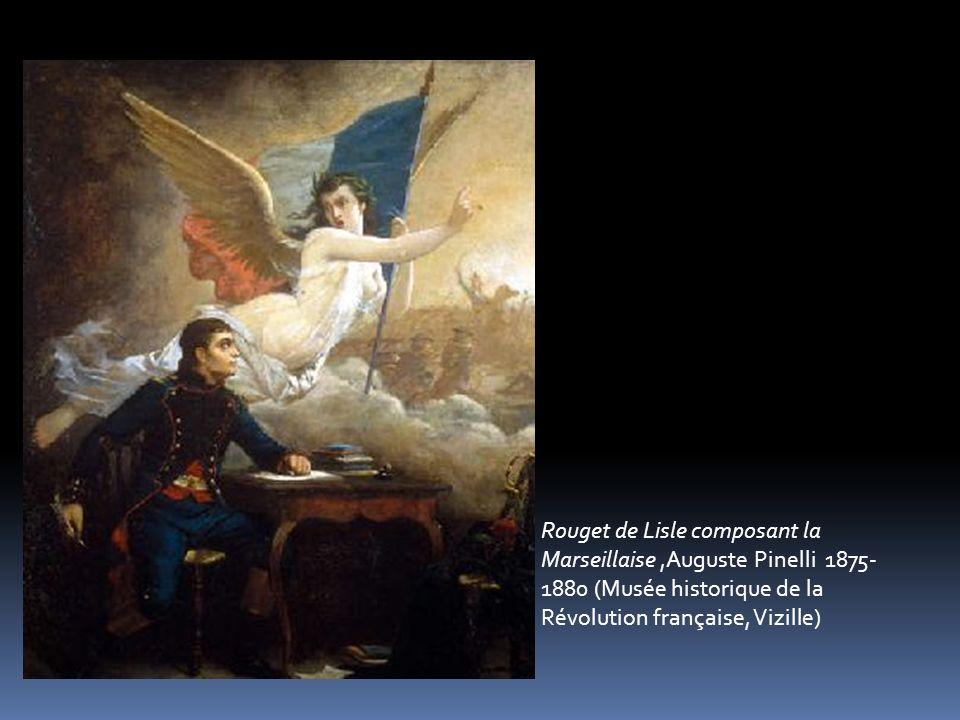 Rouget de Lisle composant la Marseillaise,Auguste Pinelli 1875- 1880 (Musée historique de la Révolution française, Vizille)