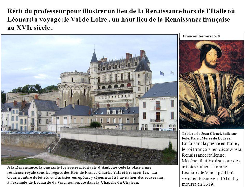 A la Renaissance, la puissante forteresse médiévale dAmboise cède la place à une résidence royale sous les règnes des Rois de France Charles VIII et F