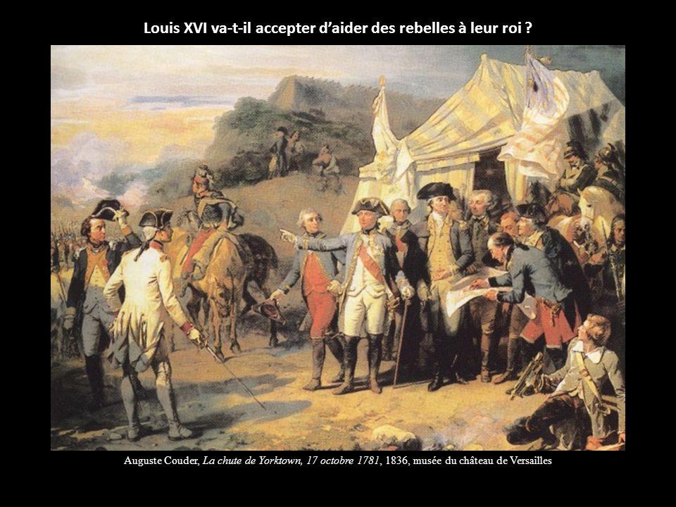 Louis XVI va-t-il accepter daider des rebelles à leur roi ? Auguste Couder, La chute de Yorktown, 17 octobre 1781, 1836, musée du château de Versaille