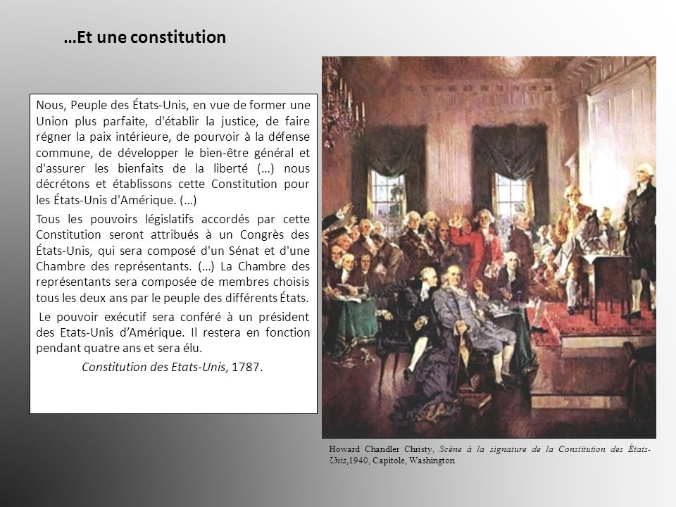 …Et une constitution Nous, Peuple des États-Unis, en vue de former une Union plus parfaite, d'établir la justice, de faire régner la paix intérieure,