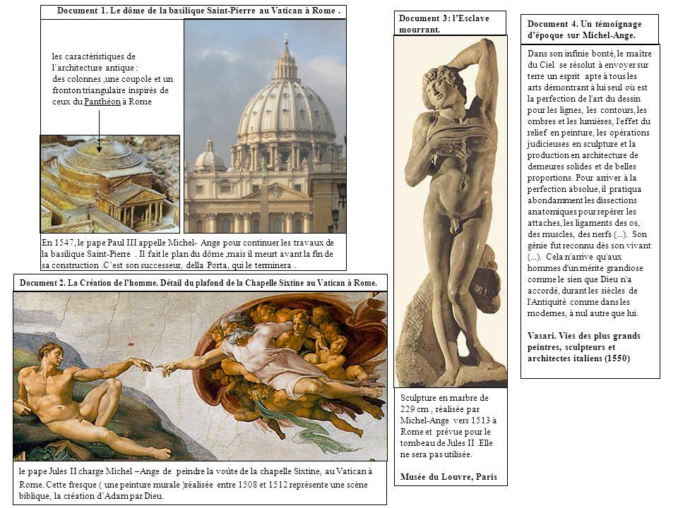 Document 4. Un témoignage dépoque sur Michel-Ange. le pape Jules II charge Michel –Ange de peindre la voûte de la chapelle Sixtine, au Vatican à Rome.