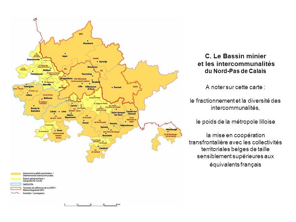 C. Le Bassin minier et les intercommunalités du Nord-Pas de Calais A noter sur cette carte : le fractionnement et la diversité des intercommunalités,