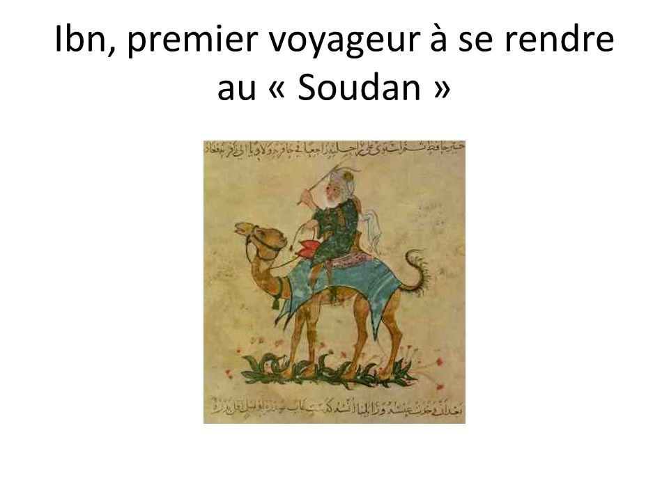 Ibn, premier voyageur à se rendre au « Soudan »