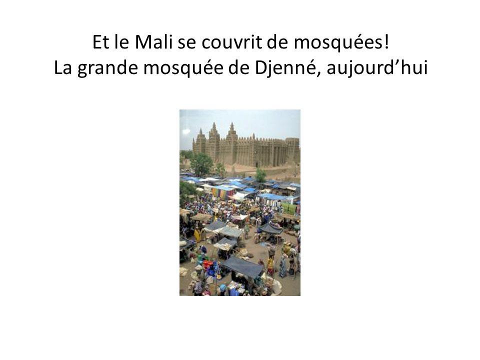 Et le Mali se couvrit de mosquées! La grande mosquée de Djenné, aujourdhui