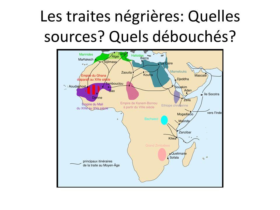 Les traites négrières: Quelles sources? Quels débouchés?